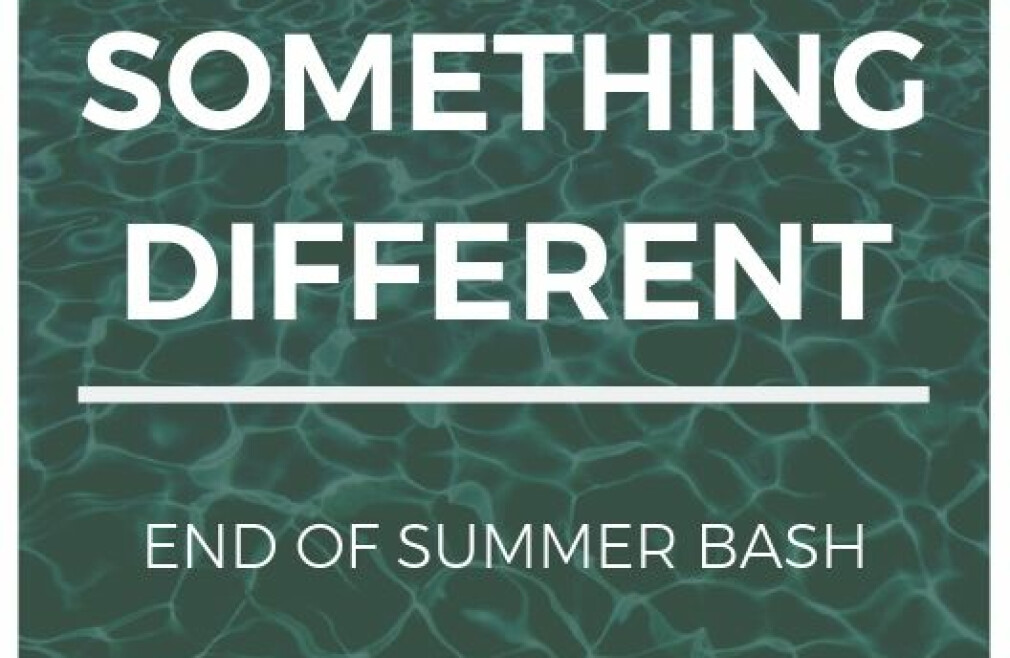 SOMETHING DIFFERENT End of Summer Bash