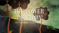 The Power of Story: How Jesus' Parables Changed the World
